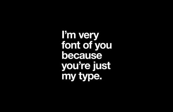 I'm very font of you because you're just my type   bohemianizm