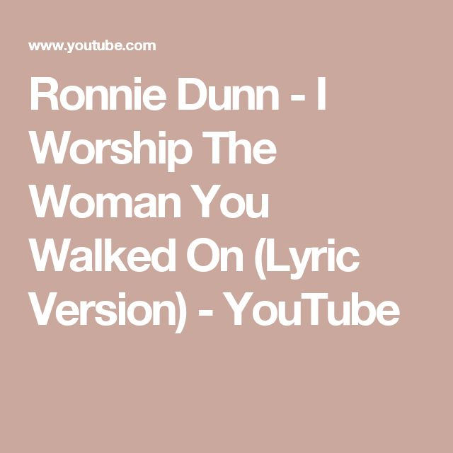 Ronnie Dunn - I Worship The Woman You Walked On (Lyric Version) - YouTube