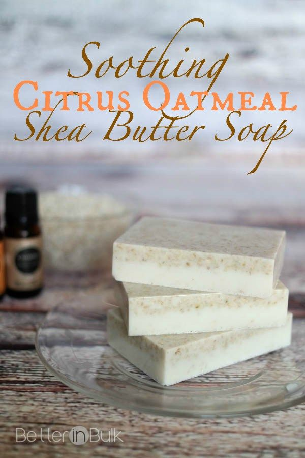 homemade soothing citrus oatmeal shea butter soap with essential oils