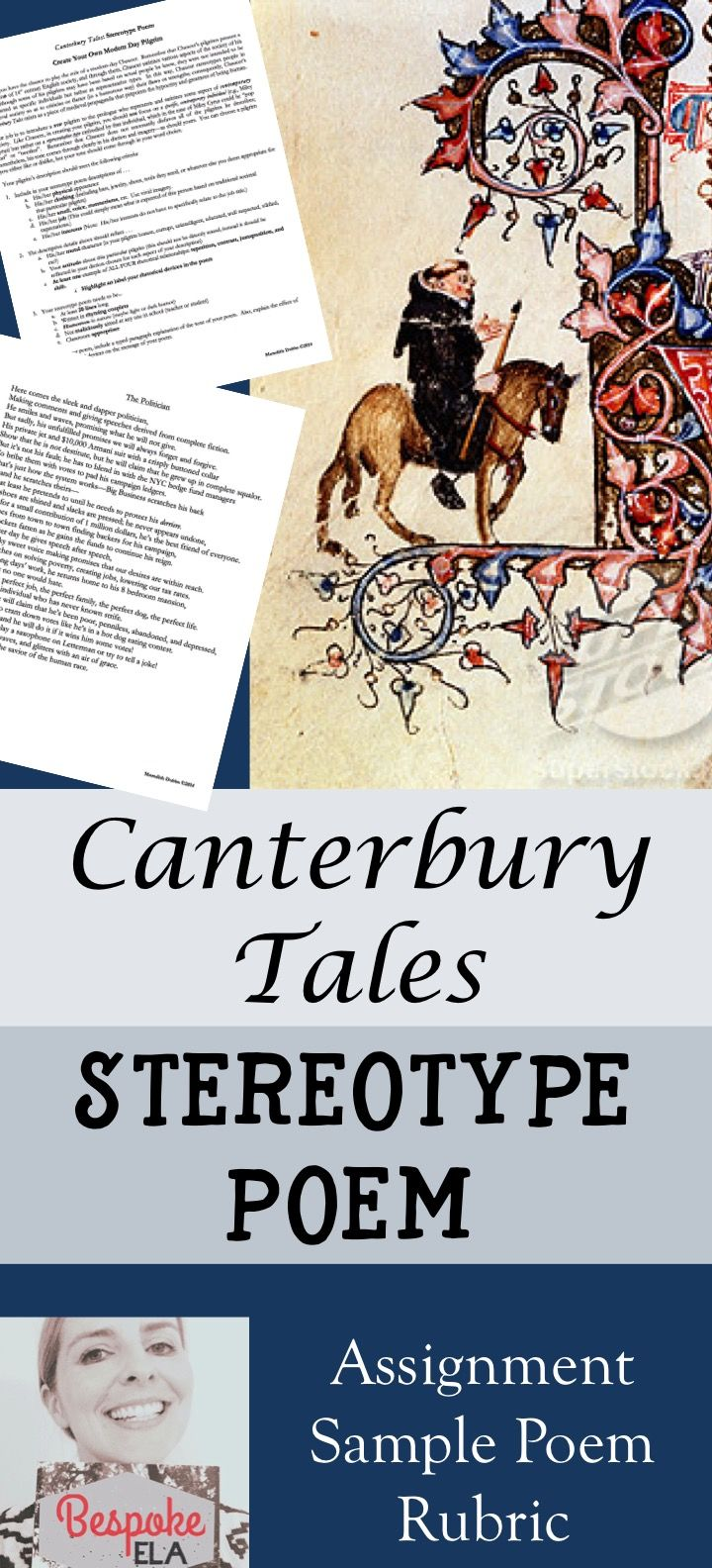 In this Canterbury Tales assignment, students become a modern-day Chaucer and create a stereotype poem based upon a contemporary figure in society. They must write a poem that describes this modern-day pilgrim, including imagery and rhetorical devices, that reveals a clear tone either approving or disapproving of the figure. After creating the poem, students are asked to write a paragraph explanation of their stereotype poem that includes the effect of their rhetorical devices.