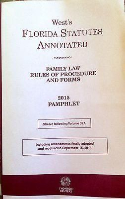 WEST'S FLORIDA STATUTES ANNOTATED 2015 - FAMILY LAW RULES OF PROCEDURE AND FORMS