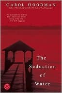 another book by Carol Goodman that i've read a million times and still love...The Seduction of Water