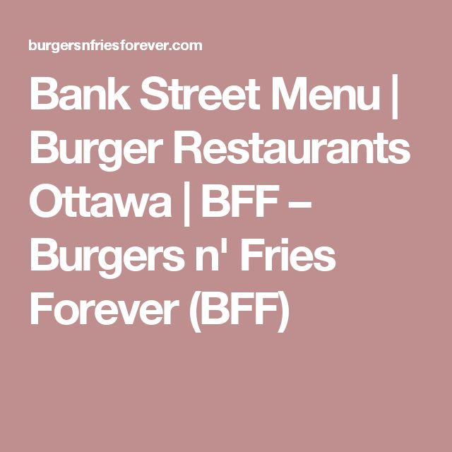 Bank Street Menu | Burger Restaurants Ottawa | BFF – Burgers n' Fries Forever (BFF)