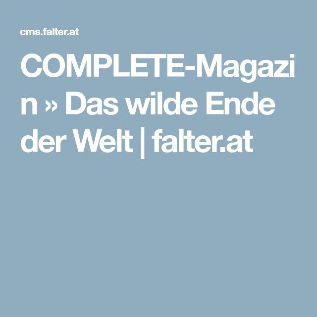 COMPLETE-Magazin » Das wilde Ende der Welt | falter.at