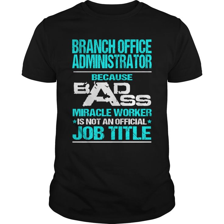 office manager cover letters%0A BRANCH OFFICE ADMINISTRATOR Because BADASS Miracle Worker Isn u    t An Official  Job Title T