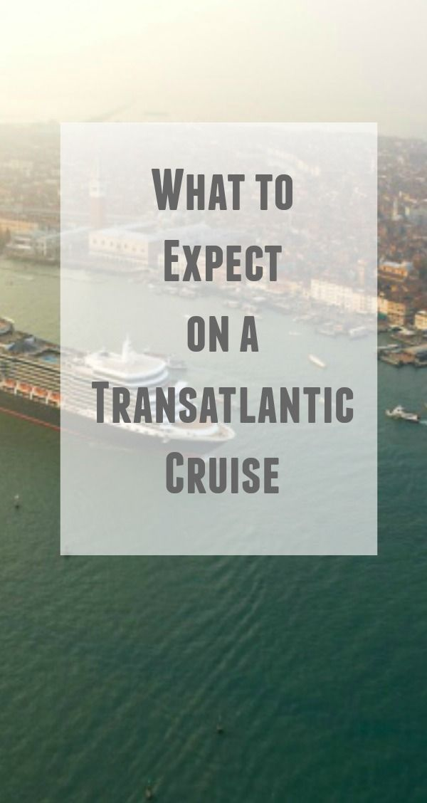 What to expect on a Transatlantic Cruise.  Thinking about taking a transatlantic cruise?  Be sure to read this guide that covers everything you will need to know!
