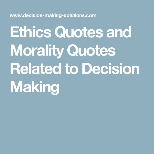 Ethics Quotes and Morality Quotes Related to Decision Making
