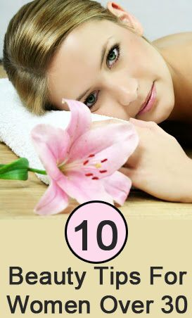 #Beauty #Tips For #Women Over 30: I've listed 10 Beauty tips for women over 30 tips that ensure you have healthy skin in your 30′s.