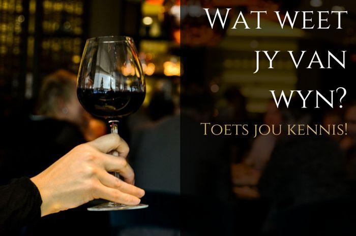 Wat weet jy van wyn?