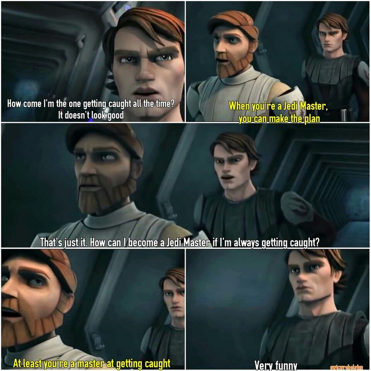 Anakin Quotes: At Least You're A Master At Getting Caught. I LOVE This