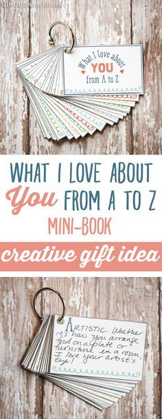 """""""What I Love About You from A to Z"""" Mini-Book   Creative gift idea that will lavish your recipient with love through 26 different affirmations, one for each letter of the alphabet!  Gotta love it when gifts are inexpensive, yet oh so meaningful. This is a great one for birthdays, anniversaries, Valentine's Day, Christmas...or ordinary days!"""