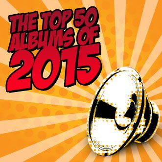 The Top 50 Albums of 2015 (according to me) (16/12/15)