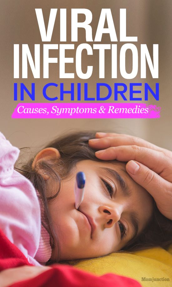 Heres What We Know About Causes Of >> Viral Infection In Children Causes Symptoms And Remedies