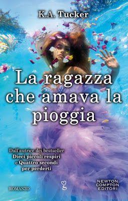 Leggere Romanticamente e Fantasy: Anteprima: La ragazza che amava la pioggia di K.A....