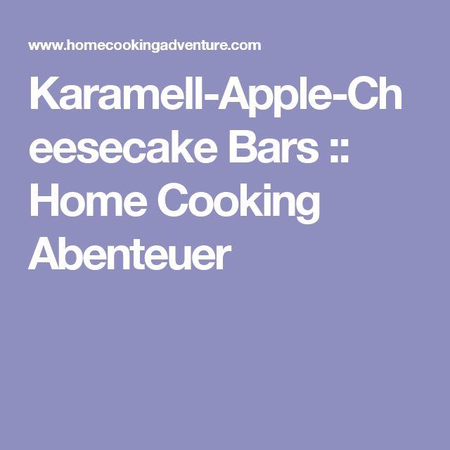 Karamell-Apple-Cheesecake Bars :: Home Cooking Abenteuer