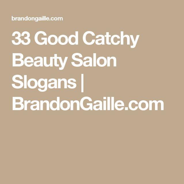 33 Good Catchy Beauty Salon Slogans | BrandonGaille.com