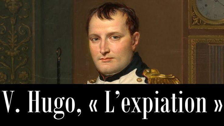 Napoléon Ier : Victor Hugo, Les Châtiments (1853) – « L'expiation » (Liv...