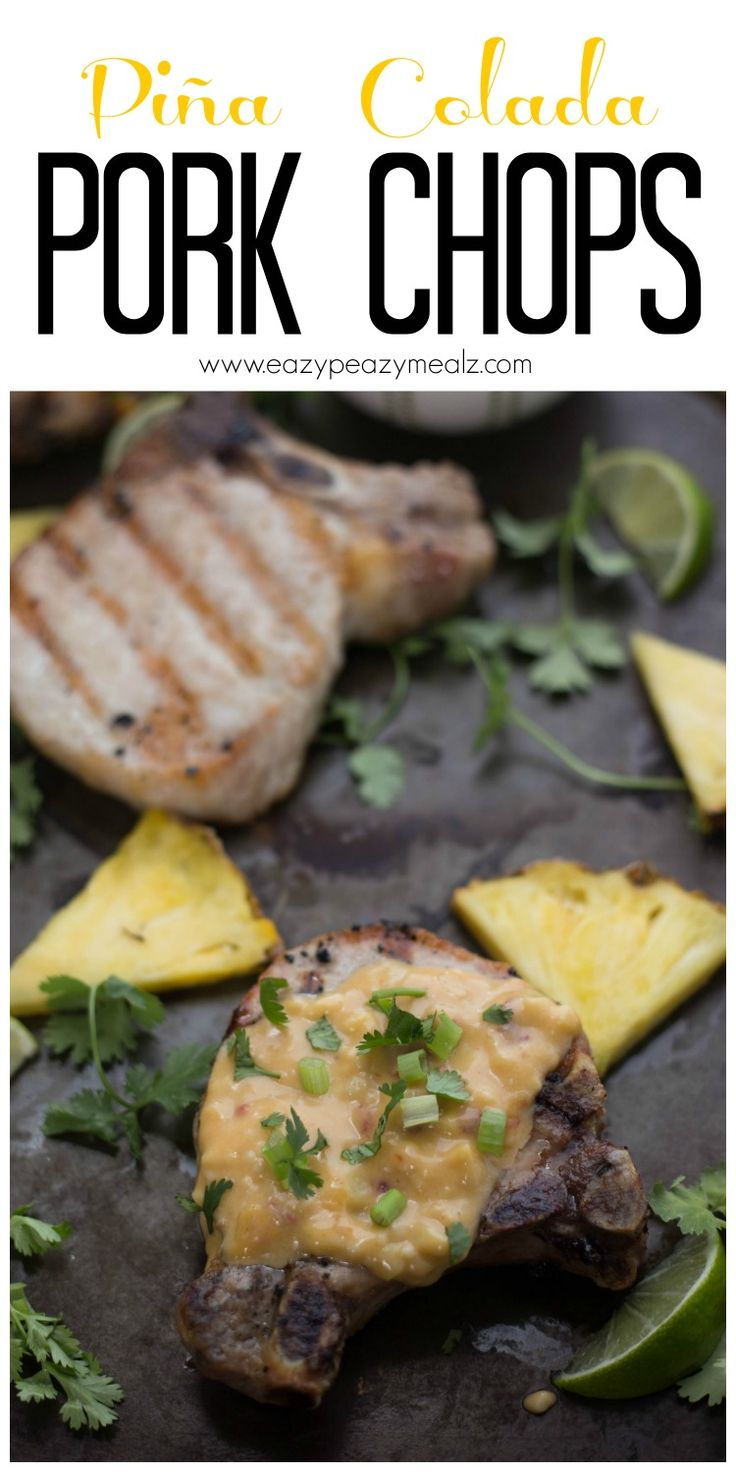 Pina Colada Pork Chops: Amazing flavor, and so easy to make. A must make BBQ season favorite! #grillpork #ad @PorkBeInspired- Eazy Peazy Mealz