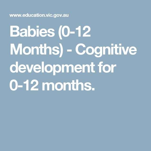 Babies (0-12 Months) - Cognitive development for 0-12 months.