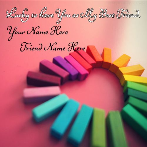 Get your name in beautiful style on Lucky Best Friends picture. You can write your name on beautiful collection of Friendship pics. Personalize your name in a simple fast way. You will really enjoy it.