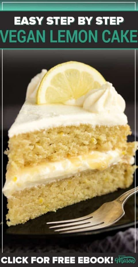 The Best Ever Dairy Free Vegan Lemon Cake
