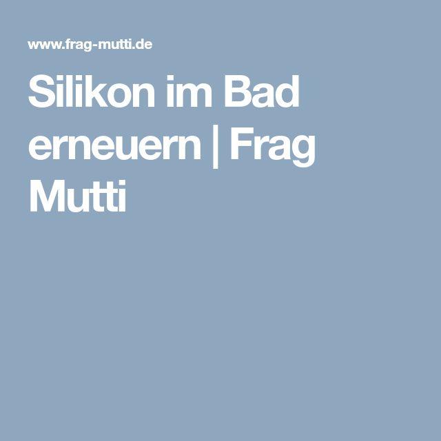 Silikon im Bad erneuern | Frag Mutti