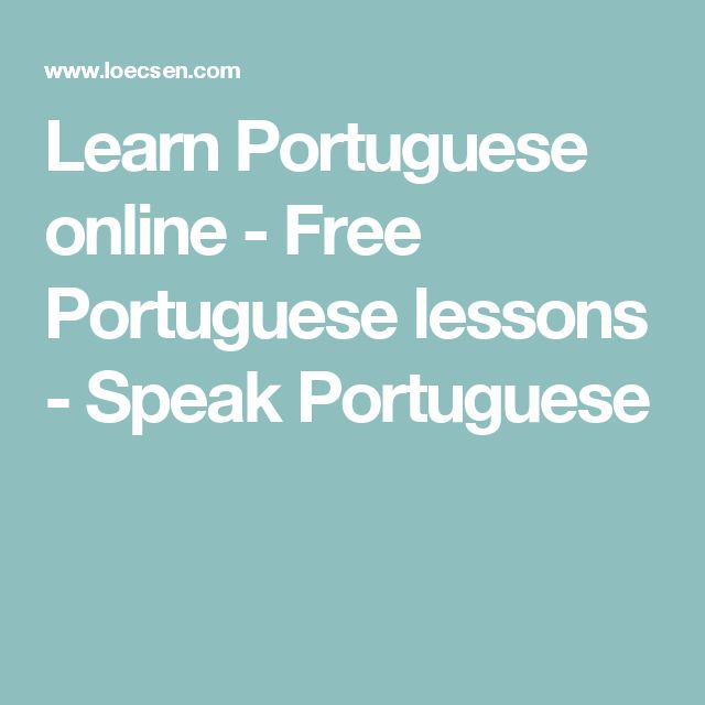 Learn Portuguese online - Free Portuguese lessons - Speak Portuguese