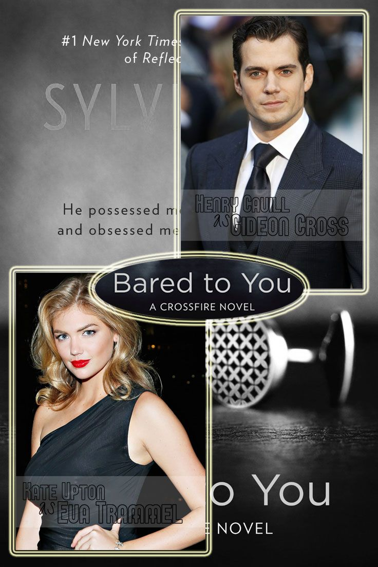 Dream Cast for Bared To You / Crossfire Series by Sylvia Day