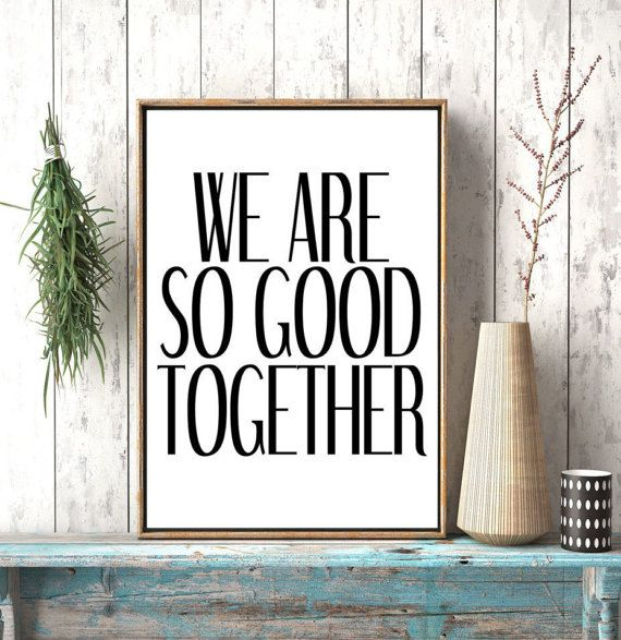 We Are So Good Together Anniwersary Decor by photoplasticon