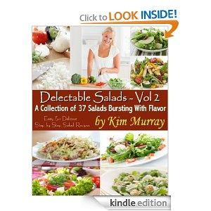 """I'm excited to bring you the complete collection of the """"Delectable Salads - Volume 2 Easy and Delicious Step by Step Salad Recipes"""" Edition 2. 37 Salads that are bursting with flavor.     This is actually the second edition. There were many helpful comments and suggestions, in the way of reviews, that helped shape this edition. I have restructured the presentation of the recipes. They now follow a traditional format. This will make it easier for you to choose which recipe you want to make."""