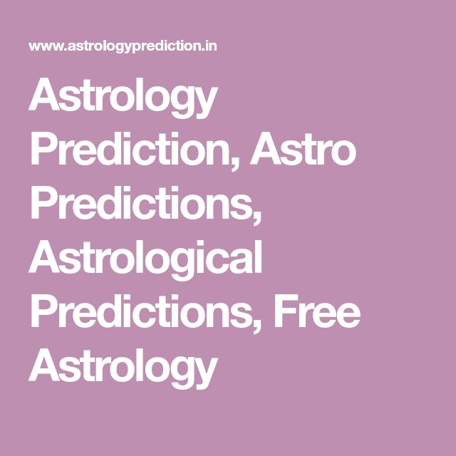 Astrology Prediction, Astro Predictions, Astrological Predictions, Free Astrology
