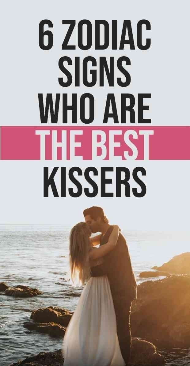 6 Best Kissers Of The Zodiacs With Images Good Kisser Kisser