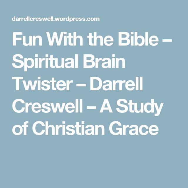 Fun With the Bible – Spiritual Brain Twister – Darrell Creswell – A Study of Christian Grace
