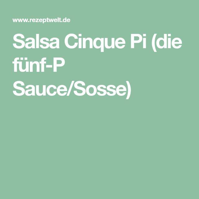 Salsa Cinque Pi (die fünf-P Sauce/Sosse)