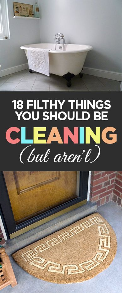 18 Filthy Things You Should Be Cleaning (But Aren't)