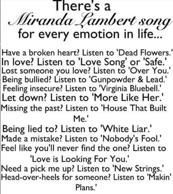 Theres a Miranda Lambert song for every emotion in life - This is perfect!