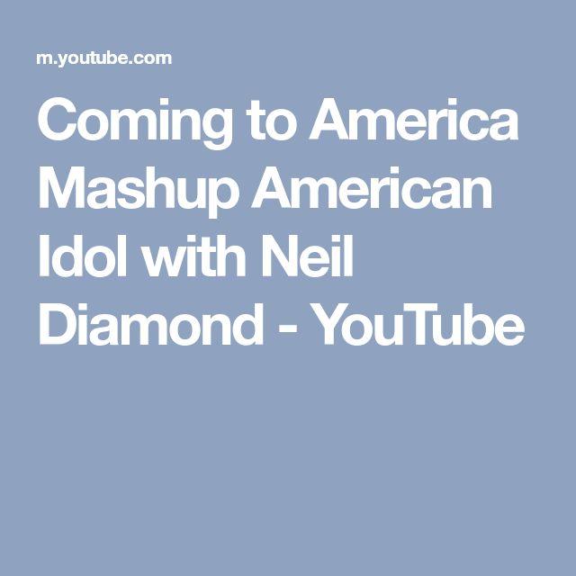 Coming to America Mashup American Idol with Neil Diamond - YouTube