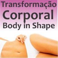Programa de Transformação Corporal Body In Shape (Curso Profissionalizante de Estética Corporal e Depilação Feminina Masculina e Depilação com linha) Com Certificados (Brazilian Depil Cursos e Comércio)