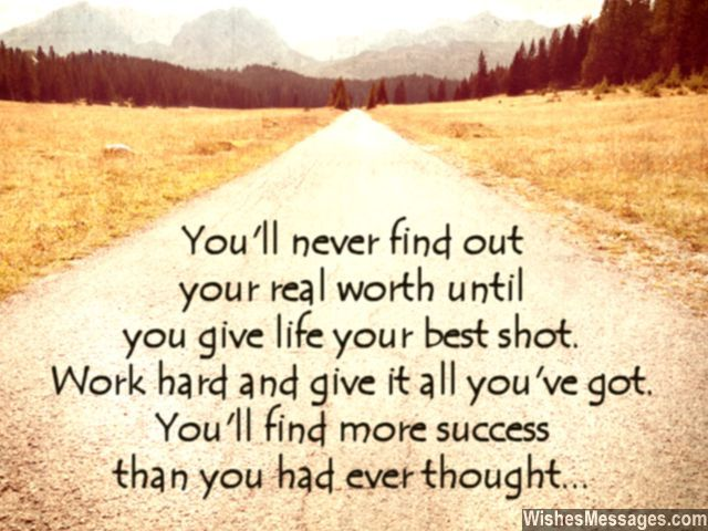 Inspirational quote work hard give life your best shot
