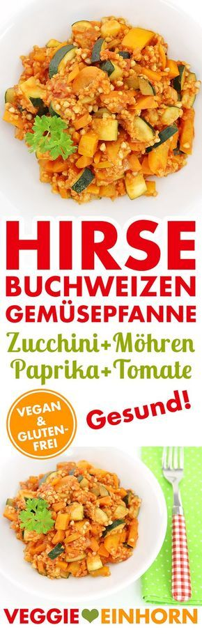 Gesund VEGAN kochen   Leckere Hirse Buchweizen Gemüsepfanne mit viel frischem Gemüse   Einfaches Rezept mit REZEPTVIDEO   Vegan, glutenfrei, ohne Soja