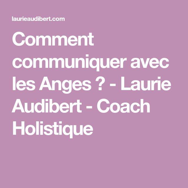 Comment communiquer avec les Anges ? - Laurie Audibert - Coach Holistique