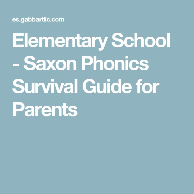 Elementary School - Saxon Phonics Survival Guide for Parents