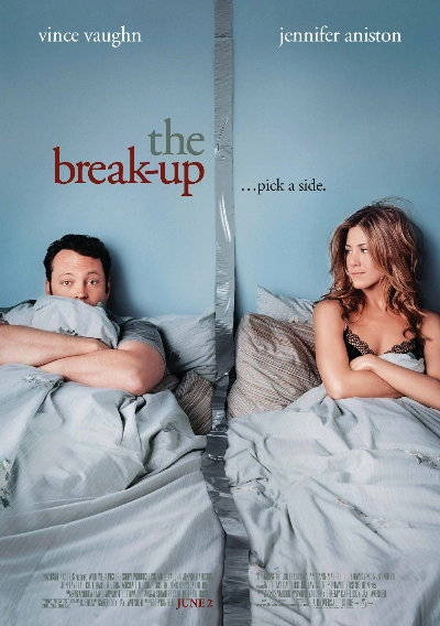 THE BREAK-UP (2006): In a bid to keep their luxurious condo from their significant other, a couple's break-up proceeds to get uglier and nastier by the moment.