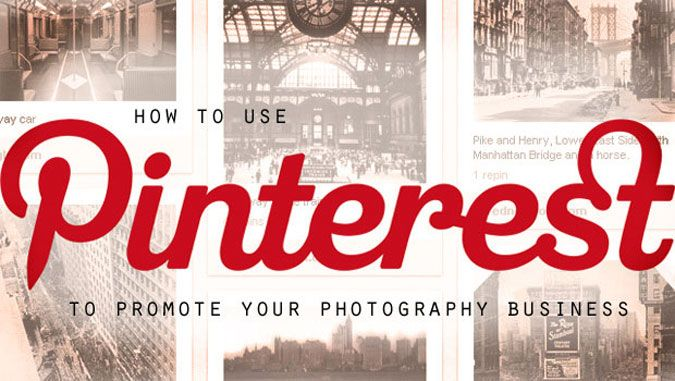 How to use Pinterest to promote your photography business