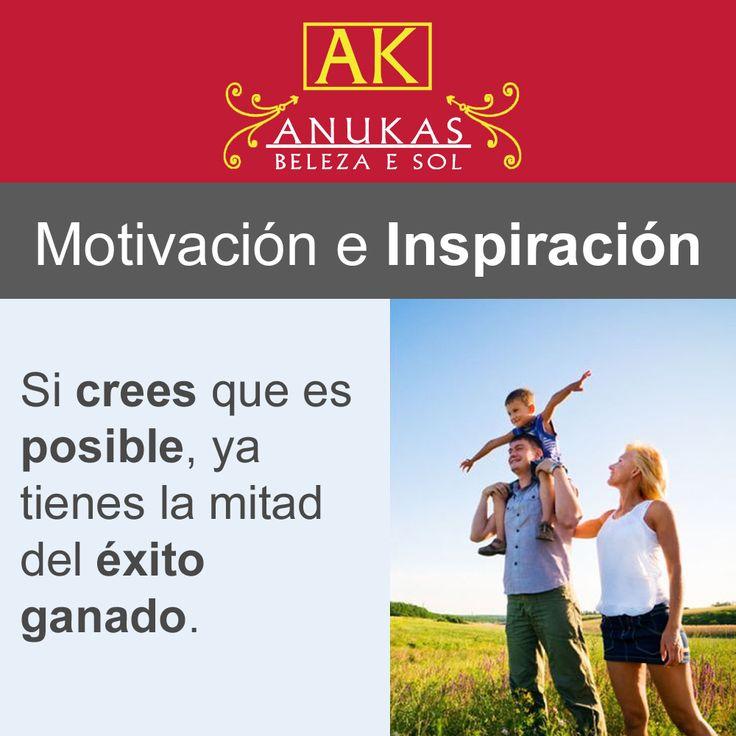 #Motivación Si lo crees, tienes la mitad del éxito ganado.
