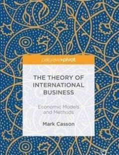 The Theory of International Business: Economic Models and Methods free download by Mark Casson (auth.) ISBN: 9783319322964 with BooksBob. Fast and free eBooks download.  The post The Theory of International Business: Economic Models and Methods Free Download appeared first on Booksbob.com.