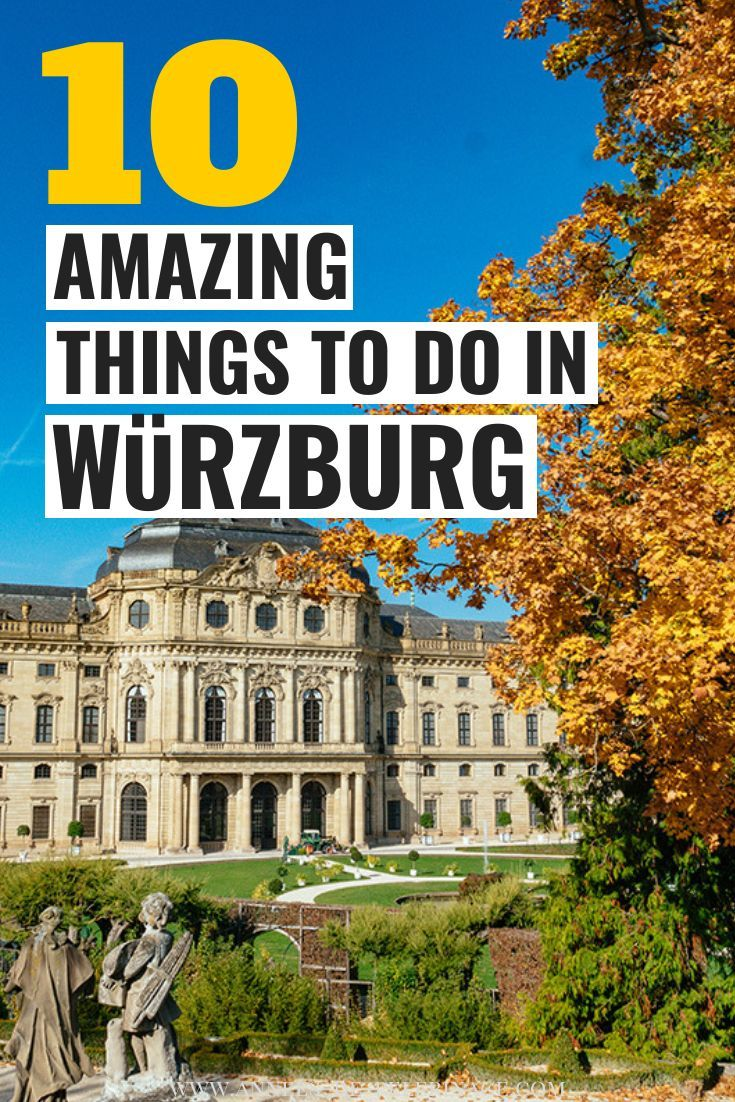 The 10 Best Things To Do In Wurzburg Germany Wurzburg Wurzburg Germany Reisen