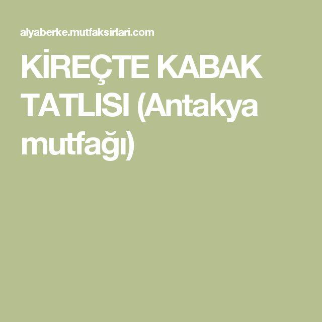 KİREÇTE KABAK TATLISI (Antakya mutfağı)
