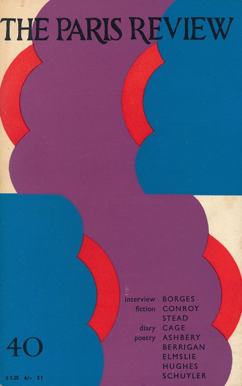 The Paris Review 40, Winter-Spring 1967 by George Plimpton, Jorge Luis Borges, Frank Conroy, John on Good Books in the Woods
