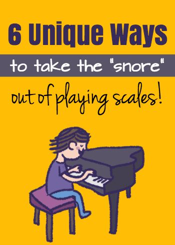 """6 Piano Teaching Activities To Take The """"Snore"""" Out Of Scales"""